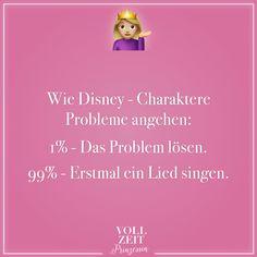 Visual Statements®️ Wie Disney-Charaktere Probleme angehen: 1% - Das Probleme lösen. 99% - Erstmal ein Lied singen. Sprüche / Zitate / Quotes / Vollzeitprinzessin / Freundschaft / Beziehung / Liebe / lustig / sarkastisch / witzig / Ironie / Diva