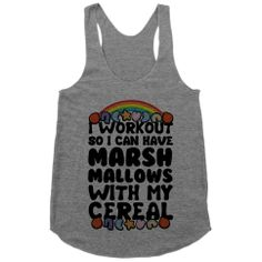I Workout So I Can Have Marshmallows With My Cereal #fitness #workout #motivation #cereal #cute #gym #train #rainbow #lucky #fashion