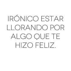 Irónico.. Love Quotes, Sad, Words, Truths, Collections, Twitter, Google, Beautiful, Shoes
