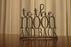 To The Moon and Back Sign by AtTheEndOfTheRoad on Etsy