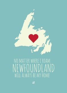 """""""No matter where I roam, Newfoundland will always be my home ( will always be my little corner of the world). Newfoundland Map, Newfoundland And Labrador, Travel Words, Canada Day, Where The Heart Is, The Rock, Growing Up, Places To Go, At Least"""