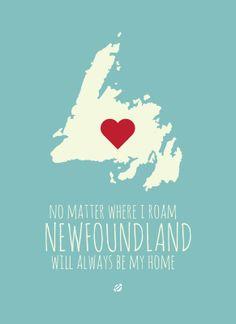 """No matter where I roam, Newfoundland will always be my home."""