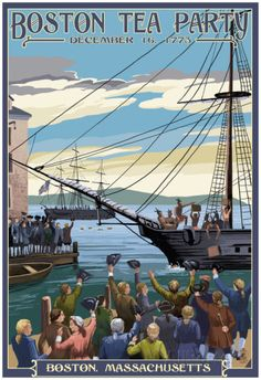 Boston Tea, Boston Strong, Party Scene, American Revolutionary War, Vintage Travel Posters, Retro Posters, Tea Party, Vacation, Boston Massachusetts