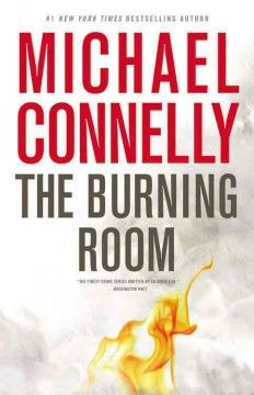 The burning room : a novel by Michael Connelly.  Click the cover image to check out or request the bestsellers kindle.