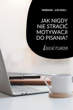 Jak nigdy nie stracić motywacji do pisania? Zapisz się na bezpłatny webinar i nie strać swojej motywacji do pisania. Dowiedz się, jak o nią zadbać, żeby nigdy nie uciekła.  #webinar #bezplatnywebinar #webinaromotywacji #pisanie #pisanieksiazki #motywacjadopisania #zostacpisarzem