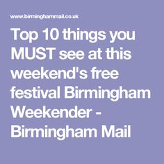 Top 10 things you MUST see at this weekend's free festival Birmingham Weekender - Birmingham Mail You Must, Weekender, Birmingham, Fireworks, Dancing, Fun, Travel Purse, Dance, Funny