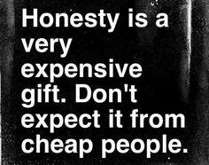 Honesty.