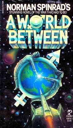 Norman Spinrad, A World Between  #NormanSpinrad  #SciFi
