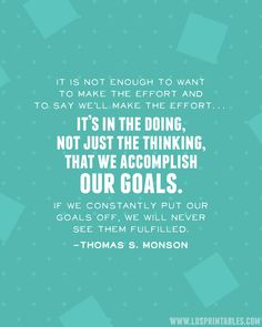 Free printable quote on setting and achieving goals. #lds #printable