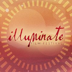 ILLUMINATE is the world's premiere film festival for conscious cinema. Dedicated to expanding human consciousness through film, ILLUMINATE is a landmark dest...