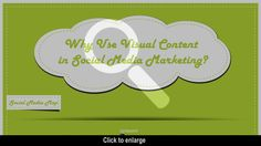 Why Use Visual Content in Social Media Marketing? #SocialMedia #socialmarketing
