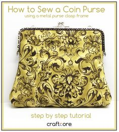 How to Sew a Coin Purse - Lined construction with a Snap Clasp Frame. Step by step tutorial! | Craftcore