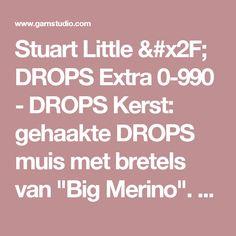 """Stuart Little / DROPS Extra 0-990 - DROPS Kerst: gehaakte DROPS muis met bretels van """"Big Merino"""".   - Gratis patronen van DROPS Design"""
