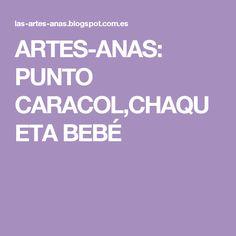 ARTES-ANAS: PUNTO CARACOL,CHAQUETA BEBÉ