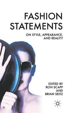 NEW Fashion Statements: On Style Appearance and Reality by Ron Scapp Hardcover | eBay