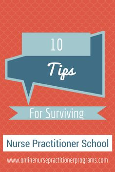 10 Tips For Surviving Nurse Practitioner School | OnlineNursePractitionerPrograms.com #nursecollab