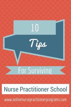 10 Tips For Surviving Nurse Practitioner School   OnlineNursePractitionerPrograms.com #nursecollab