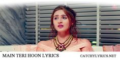 Main Teri Hoon Lyrics: the beautiful new album love song this song is sung by Dhvani Bhanushali and music composed by Sachin – Jigar and [Read More. New Lyrics, News Songs, Love Songs, Maine, Singing, Stars, Beautiful, Sterne, Star