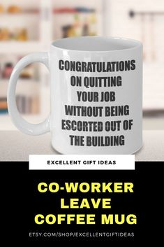Go Away Gift for Coworker, Farewell Gift for Coworker, Co-worker Leave, Goodbye Congratulations for Colleague Quitting Job Office, Leave Mug Gift For Coworker Leaving, Farewell Gift For Coworker, Leaving Gifts, Farewell Gifts, Goodbye Coworker, Goodbye Gifts For Coworkers, Retirement Party Decorations, Retirement Parties, Retirement Quotes For Coworkers