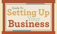 Guide To Setting Up Your Business #infographic http://snip.ly/WcH3?utm_content=bufferbbaa9&utm_medium=social&utm_source=pinterest.com&utm_campaign=buffer
