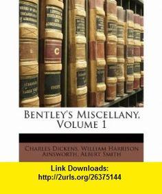 Bentleys Miscellany, Volume 1 (9781147297034) Charles Dickens, William Harrison Ainsworth, Albert Smith , ISBN-10: 1147297037  , ISBN-13: 978-1147297034 ,  , tutorials , pdf , ebook , torrent , downloads , rapidshare , filesonic , hotfile , megaupload , fileserve