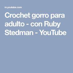 Crochet gorro para adulto - con Ruby Stedman - YouTube