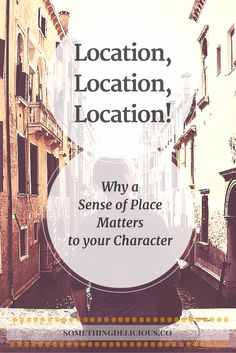 Location, location, location! ... and why it matters to your character. || Something Delicious.  Click the pin for an in-depth lesson on character development that delves into the reasons why you should figure out your character's favourite haunts and the places they'll never forget, and the impact it has on your story!
