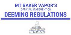 Mt Baker Vapor's Official Statement on FDA Deeming Regulations