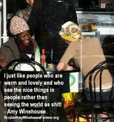 I just like people who are warm...  Amy Winehouse Quote