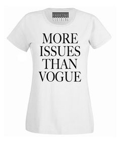 Loving this Parking Clothing White 'More Issues Than Vogue' Crewneck Tee on #zulily! #zulilyfinds