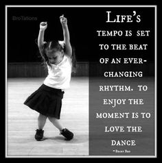 The dance of life is not always easy but there are moments that are so precious be thankful you are alive. Great Quotes, Quotes To Live By, Me Quotes, Motivational Quotes, Funny Quotes, Inspirational Quotes, The Words, Paper Journal, Dance Quotes