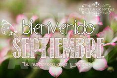 Bienvenido Septiembre. Te recibo con amor y alegría