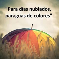 for cloudy days colorful umbrella Positive Messages, Positive Thoughts, Positive Quotes, Spanish Posters, Spanish Quotes, Spanish Pictures, Cool Umbrellas, Magic Words, More Than Words