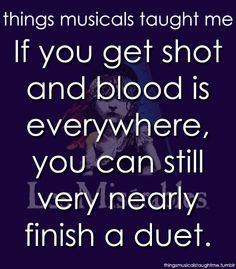 """""""Les Miserables"""" (Though I've never seen it played or performed that number with tons of blood.)"""