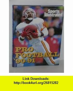 Sports Illustrated Pro-Football 90-91 (9780848710408) Peter King, Jill Lieber, Rick Reilly , ISBN-10: 0848710401  , ISBN-13: 978-0848710408 ,  , tutorials , pdf , ebook , torrent , downloads , rapidshare , filesonic , hotfile , megaupload , fileserve