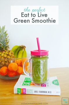Eat to Live Green Smoothie - My Momma Told Me