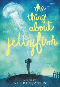 Thing About Jellyfish, The - Ali Benjamin