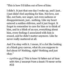pinterest: cynthia_go   cynthia go, quotes, love, love quotes, breakup, heartbreak, falling out of love, romance, how to fall out of love, indifference, writing, creative writing, excerpt from a book i'll never write, tumblr