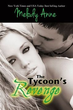 The Tycoon's Revenge (Baby for the Billionaire - Book One) by Melody Anne, http://www.amazon.com/dp/B005LVV5LQ/ref=cm_sw_r_pi_dp_WS0esb0X1D3W9