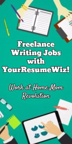 Freelance Writing Jobs with YourResumeWiz! / Work at Home Mom Revolution