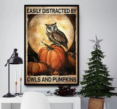Easily distracted by owls and pumpkins halloween poster canvas wall decor Halloween Wall Decor, Halloween Poster, Halloween Gifts, Halloween Pumpkins, Canvas Wall Decor, Canvas Art, Emergency Vet, Lots Of Money, Ginger Cats