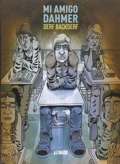Mi amigo Dahmer / Derf Backderf ; [traducción, Santiago García]