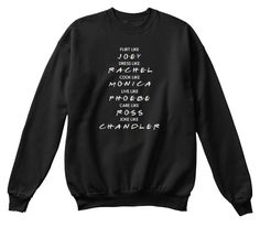 Friends Tv Show Shirts &Amp; Gifts Black Sweatshirt Front