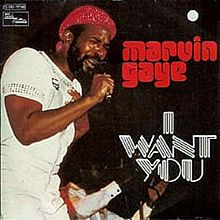 I Want You (Marvin Gaye song) - Wikipedia, the free encyclopedia