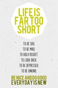 Life is to short to: