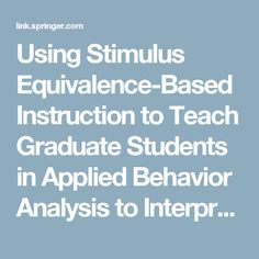 Using Stimulus Equivalence-Based Instruction to Teach Graduate Students in Applied Behavior Analysis to Interpret Operant Functions of Behavior