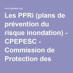 Les PPRi (plans de prévention du risque inondation) - CPEPESC - Commission de Protection des Eaux