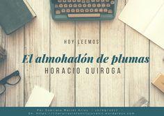"""El almohadón de plumas"" de Horacio Quiroga   LITERARIAS   Por Gabriela Mariel Arias Language, Ideas, Feather Pillows, Classroom, Entryway, Libros, Languages, Thoughts, Language Arts"