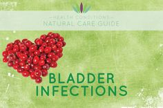 Bladder Infections are common, particularly among women. Learn how to treat them without antibiotics.