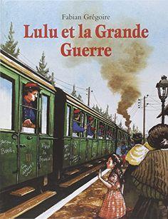 Lulu et la Grande Guerre de Fabian Grégoire. Les soldats mutilés de 14-18.